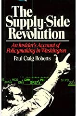 Supply-Side Revolution: An Insider's Account of Policymaking in Washington Hardcover