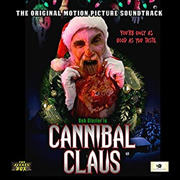 Cannibal Claus (Original Motion Picture Soundtrack)