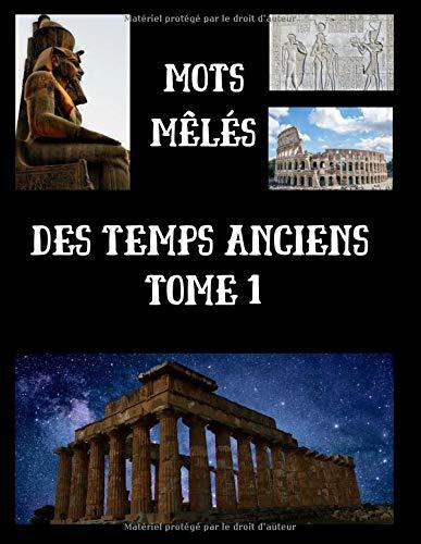 Mots Mêlés des Temps Anciens Tome 1: Livre de mots cachés | 35 grilles | 560 mots | Grand format 8,5 x 11 pouces | avec Solutions