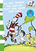 Oh, The Things You Can Do That Are Good For You! (The Cat in the Hat's Learning Library)