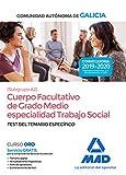 Cuerpo facultativo de grado medio de la Comunidad Autónoma de Galicia (subgrupo A2) especialidad Trabajo Social. Test del Temario específico