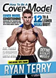 How To Be A Cover Model with Ryan Terry [DVD] [Reino Unido]