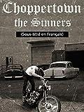 Choppertown: the Sinners (Sous-titré en Français)