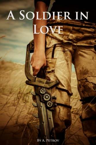 A Soldier in Love by [A. Petrov]