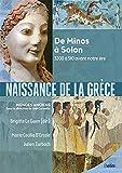 Naissance de la Grèce - De Minos à Solon, 3200 à 510 avant notre ère