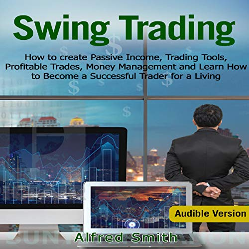Swing Trading: How to Create Passive Income, Trading Tools, Profitable Trades, Money Management and Learn How to Become a Successful Trader for a Living Titelbild