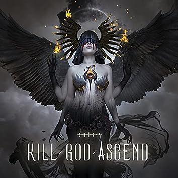 Kill God Ascend