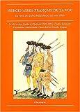 Mercenaires français de la VOC - La route des Indes hollandaises au XVIIe siècle