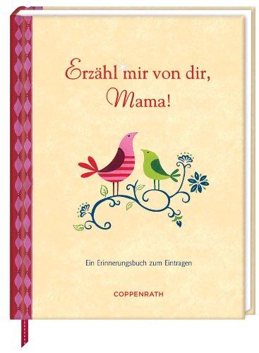 Erzähl mir von dir, Mama!: Ein Erinnerungsbuch zum Eintragen