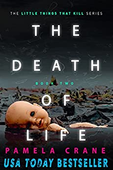The Death of Life (The Little Things That Kill Series Book 2) by [Pamela Crane]