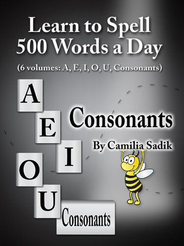 Learn to Spell 500 Words a Day: The Consonants (English Edition)
