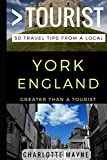 Greater Than a Tourist – York England: 50 Travel Tips from a Local
