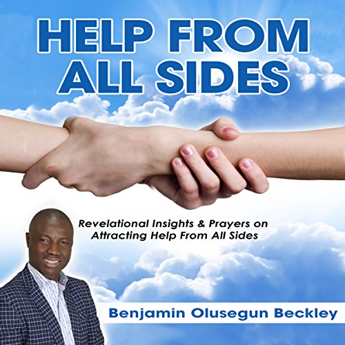Help from All Sides     Revelational Insights & Prayers on Attracting Help from All Sides              By:                                                                                                                                 Benjamin Olusegun Beckley                               Narrated by:                                                                                                                                 Andrew L. Barnes                      Length: 2 hrs and 26 mins     1 rating     Overall 4.0