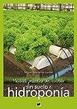 Manual práctico del cultivo sin suelo e hidroponía