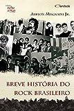 Breve história do rock brasileiro (Saber de tudo) (Portuguese Edition)