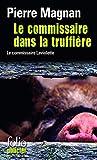 Le Commissaire dans la truffière - Gallimard - 23/10/1998