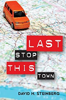 Last Stop This Town by [David H. Steinberg]