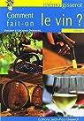 Comment fait-on le vin ? par Dubourg
