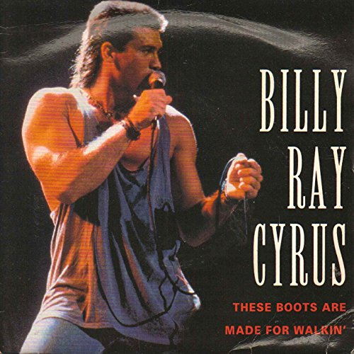 Cyrus, Billy Ray These Boots Are Made For Walking 7