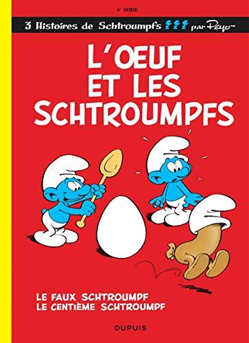 Les Schtroumpfs - Tome 4 - L'?uf et les Schtroumpfs: Les Schtroumpfs...