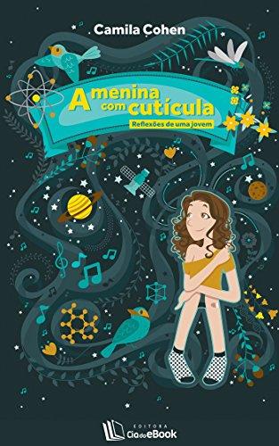 A menina com cutícula (Reflexões de uma jovem) (Portuguese Edition)