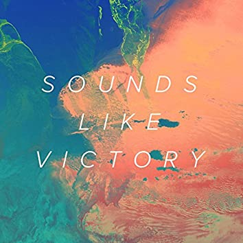 Sounds Like Victory (Deluxe Edition)