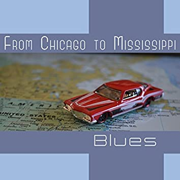 From Chicago to Mississippi - Blues for the Long Road, Relaxing Instrumental Guitar Sessions