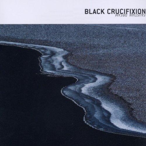 Black Crucifixion: Faustian Dream (Audio CD)