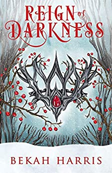Reign of Darkness: Iron Crown Faerie Tales Book 4 by [Bekah Harris]