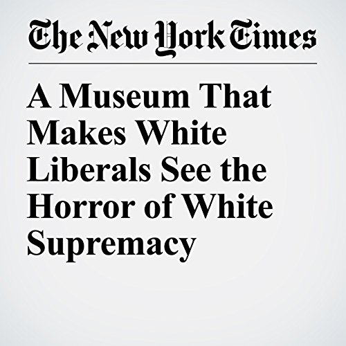 A Museum That Makes White Liberals See the Horror of White Supremacy copertina
