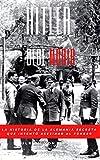 Hitler debe morir: La historia de la Alemania secreta que intentó asesinar al Führer