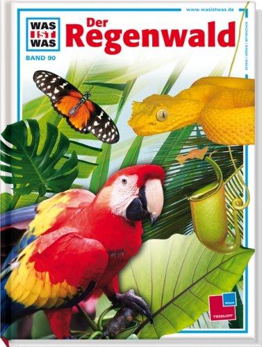 Was ist was, Band 090: Der Regenwald