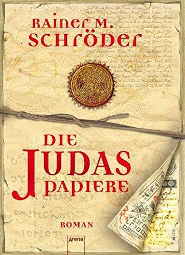 Die Judas-Papiere (Historische Romane R.M.Schröder)