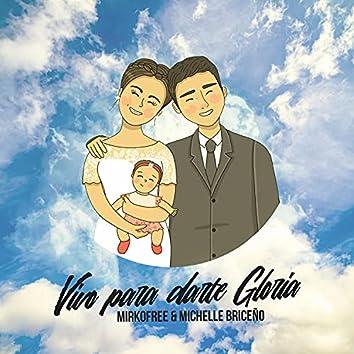 Vivo para darte gloria (La familia) [feat. Michelle B. y Lia]