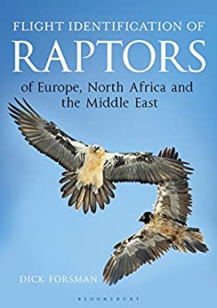 [Dick Forsman]のFlight Identification of Raptors of Europe, North Africa and the Middle East (Helm Identification Guides) (English Edition)