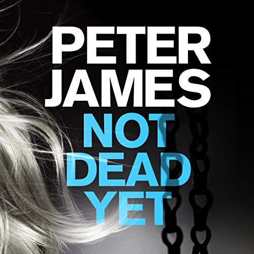 Not Dead Yet Audiobook By Peter James cover art