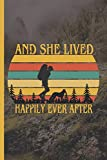 And She Lived Happily Ever After HIKING LOGBOOK Journal with prompts: Trail Log book, Travel Size Ad...