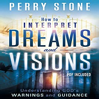 How to Interpret Dreams and Visions     Understanding God's Warnings and Guidance              By:                                                                                                                                 Perry Stone                               Narrated by:                                                                                                                                 Tim Lundeen                      Length: 6 hrs and 57 mins     179 ratings     Overall 4.4
