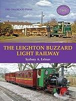 The Leighton Buzzard Light Railway (Oakwood Library of Railway History)