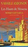 Les Hauts de Moscou - Moskva, kva, kva