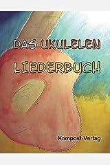 Das Ukulelen-Liederbuch: Stimmung g-c-e-a Ringeinband