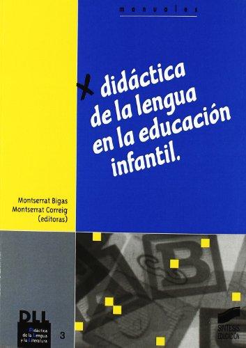 Didáctica de la lengua en la Educación Infantil: 3 (Didáctica de la lengua y la literatura)