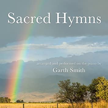 Sacred Hymns Arranged and Performed on the Piano by Garth Smith