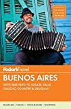 Fodor s Buenos Aires: with Side Trips to Iguazú Falls, Gaucho Country & Uruguay (Full-color Travel Guide)