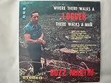 Buzz Martin 'Where There Walks a Logger There Walks a Man' Vinyl Lp 1968 Ripcord Records SLP 001 Stereo Album Vg+ Country Loggin' Music Classic