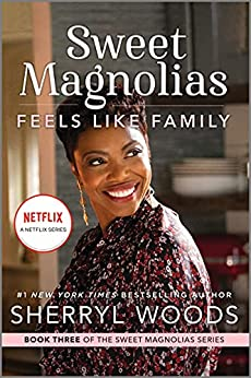 Feels Like Family (The Sweet Magnolias Book 3) by [Sherryl Woods]