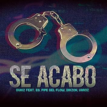 Se Acabó (feat. EG, Pipe del Flow, Dixzon & Varoz)