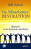 Bill Hybels: Die Mitarbeiter-Revolution