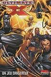Ultimate X-Men T05 - Un jeu dangereux