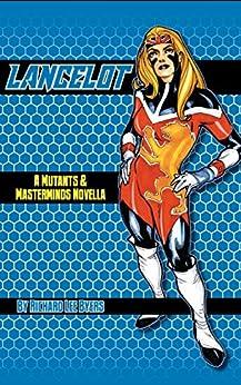 Lancelot: A Mutants & Masterminds Novella by [Richard Lee Byers, Uko Smith, Jaym Gates]